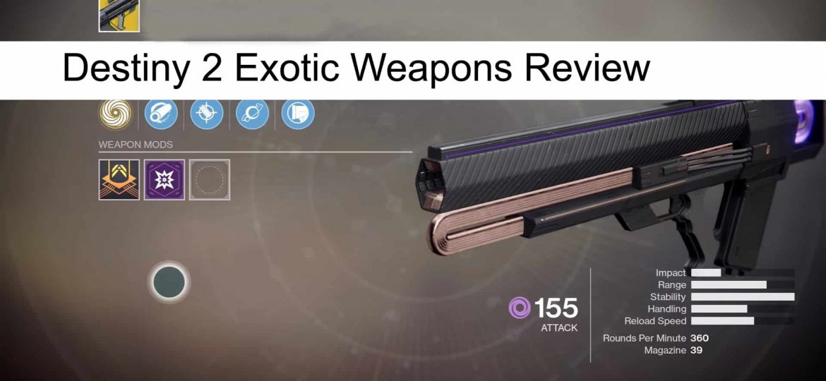 Destiny 2 Exotic Weapons Review