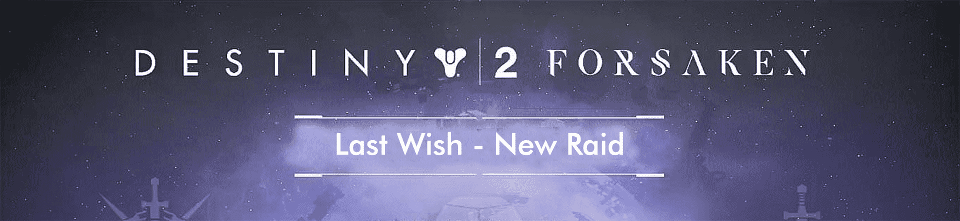 new forsaken raid last wish