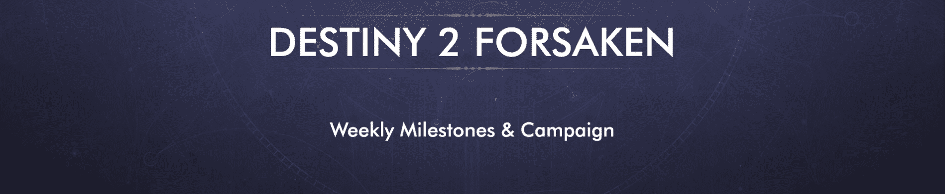 Destiny 2 Forsaken weekly milestones