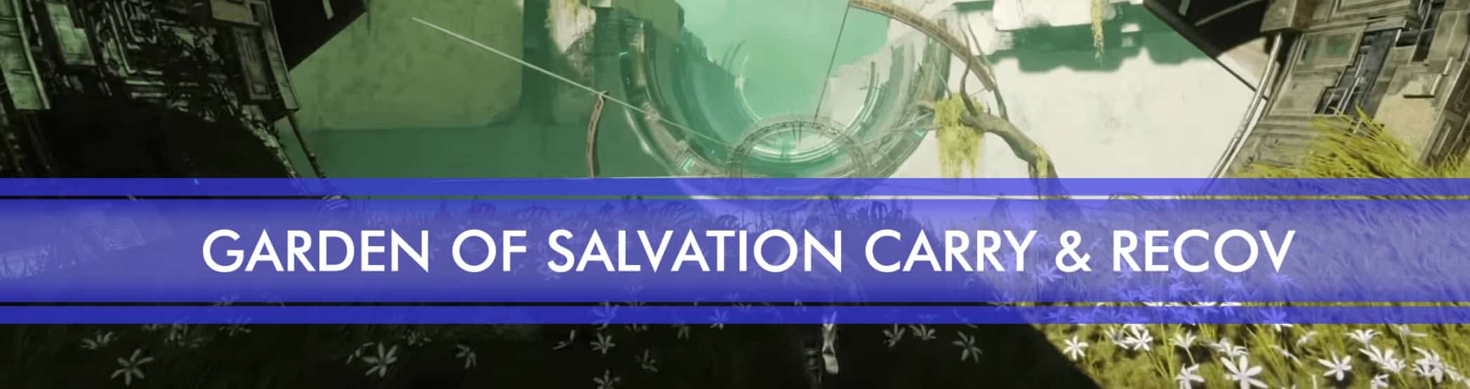 Destiny 2 Garden of Salvation – Raid Carry & Recovery B