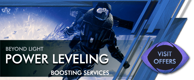 Destiny 2 Power Leveling & Boosting - Beyond Light Boosting services Offers