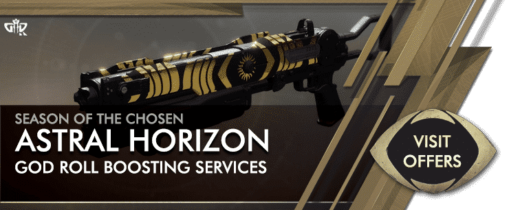 Destiny 2 Season of the Chosen - Astral Horizon God Roll Boosting Services Offers-min