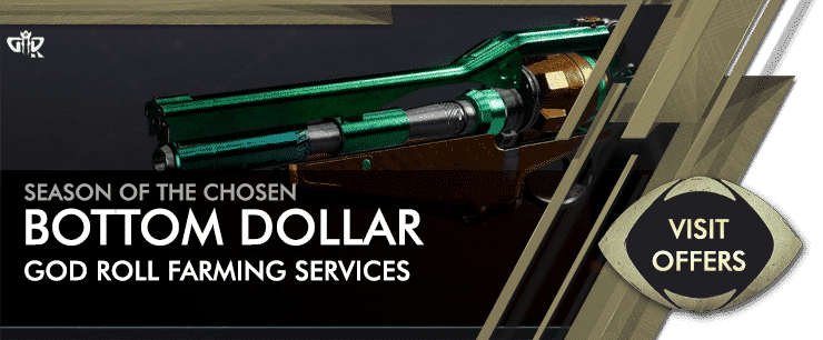 Destiny 2 Season of the Chosen - Bottom Dollar God roll Boosting Services Offers-min