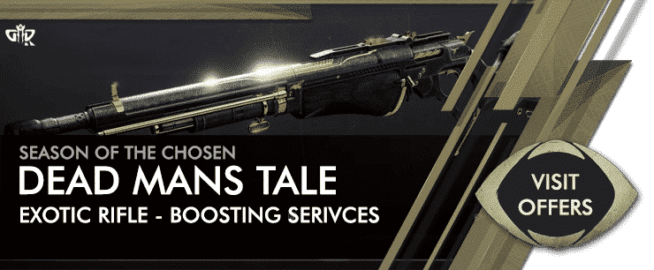 Destiny 2 Season of the Chosen - Dead Mans Tale Exotic Rifle Boosting Services Offers-min