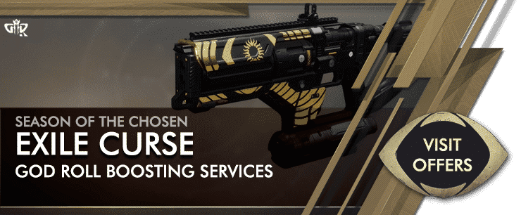 Destiny 2 Season of the Chosen - Exiles Curse God Roll Boosting Services Offers-min