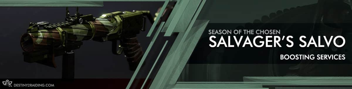 Destiny 2 Season of the Chosen - SALVAGER'S SALVO Boosting services-min