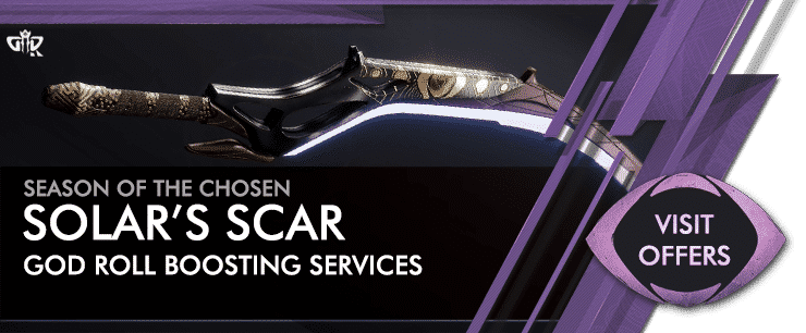 Destiny 2 Season of the Chosen - Solar's Scar God Roll Boosting Services Offers-min