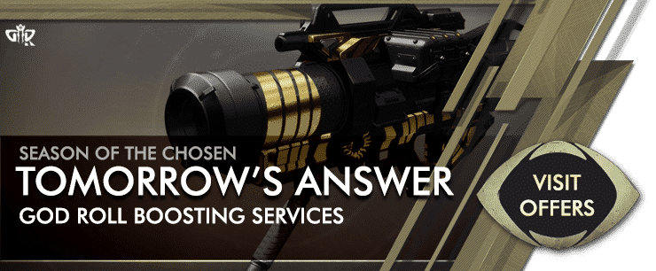 Destiny 2 Season of the Chosen - Tomorrows Answer God Roll Boosting Services Offers-min