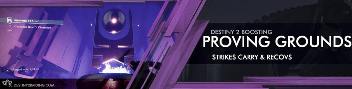 Destiny 2 Boosting services - Proving Ground Strikes carry & recovs-min