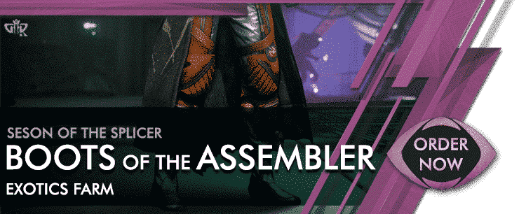Destiny 2 Boosting Exotics - BOOTS OF THE ASSEMBLER Order now