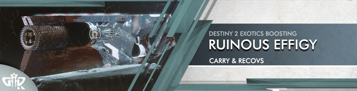 Destiny 2 Boosting - Exotics Farm - RUINOUS EFFIGY Carry