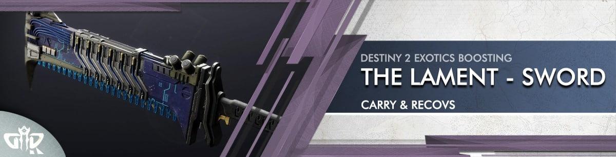 Destiny 2 Boosting - Exotics Farm - THE LAMENT - SWORD