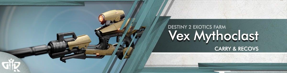 Destiny 2 Boosting - Exotics Farm Vex Mythoclast Carry