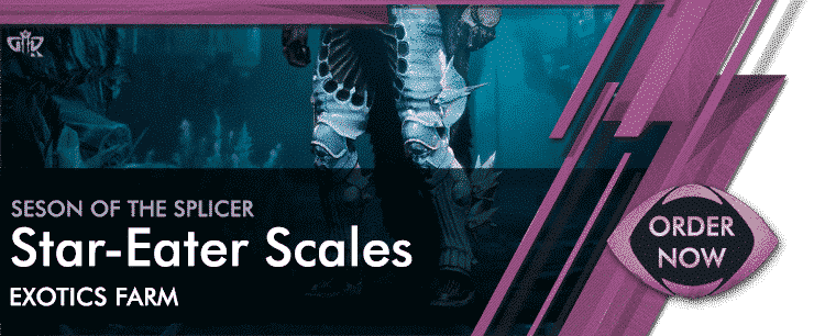 Destiny 2 Boosting Exotics - Star-Eater Scales Order now