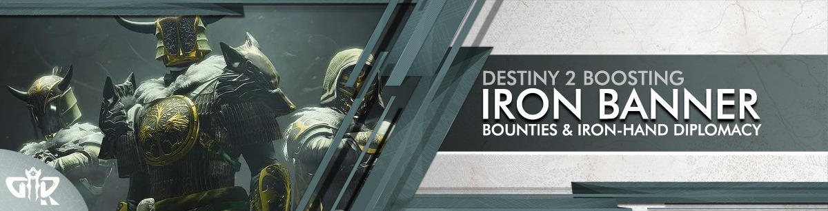 Destiny 2 Boosting - Iron Banner Bounties & Iron Hand Diplomacy Carry & recovs