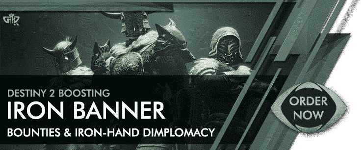 Destiny 2 Boosting - Iron Banner Bounties & Iron Hand Diplomacy Order Now