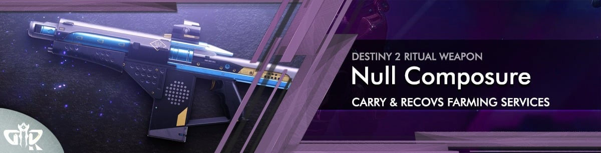 Destiny 2 Boosting - Null Composure Carry Farming Services