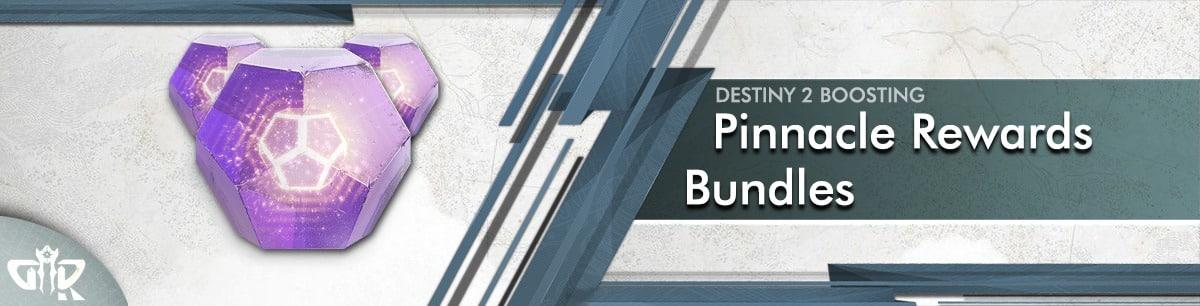 Destiny 2 Boosting - Pinnacle Rewards Bundles
