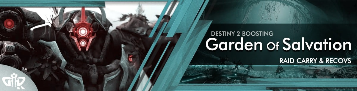 Destiny 2 Boosting - Raid Garden of Salvation Carry & Recovs