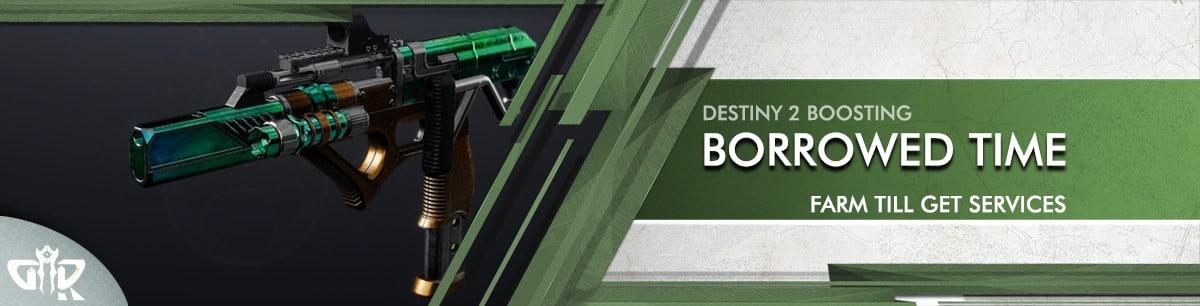 Destiny 2 Boosting - Borrowed Time God Roll Farming services