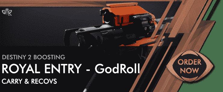 Destiny 2 Boosting - ROYAL ENTRY - GodRoll Order Now