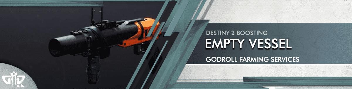 Destiny 2 Boosting - empty vessel Farming God Roll