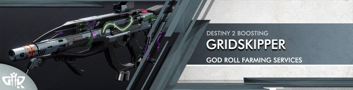 Destiny 2 Boosting - gridskipper God Roll Farming services